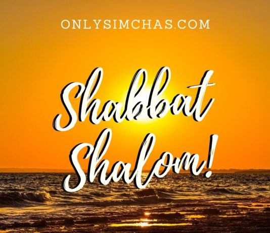 Shabbat Shalom! – The Onlysimchas Team! #onlysimchas