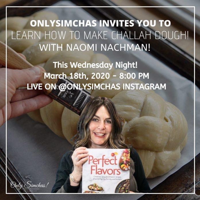 Learn how to make challah dough! 🙌🏻 Live Tonight on the @onlysimchas Instagram at 8:00 PM with @naominachman 🍞 #Onlysimchas #oscorona